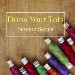 Dress Your Tots (Boys) Sewing Series